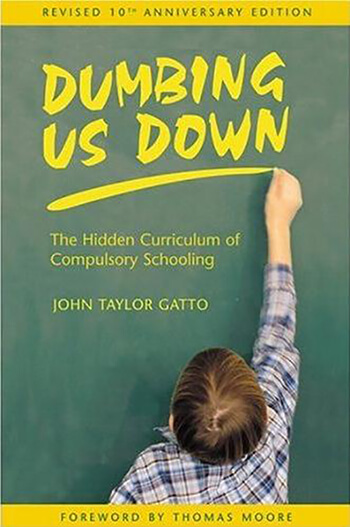 Dumbing Us Down by John Taylor Gatto, New Society Publishers, cover artist, Diane McIntosh